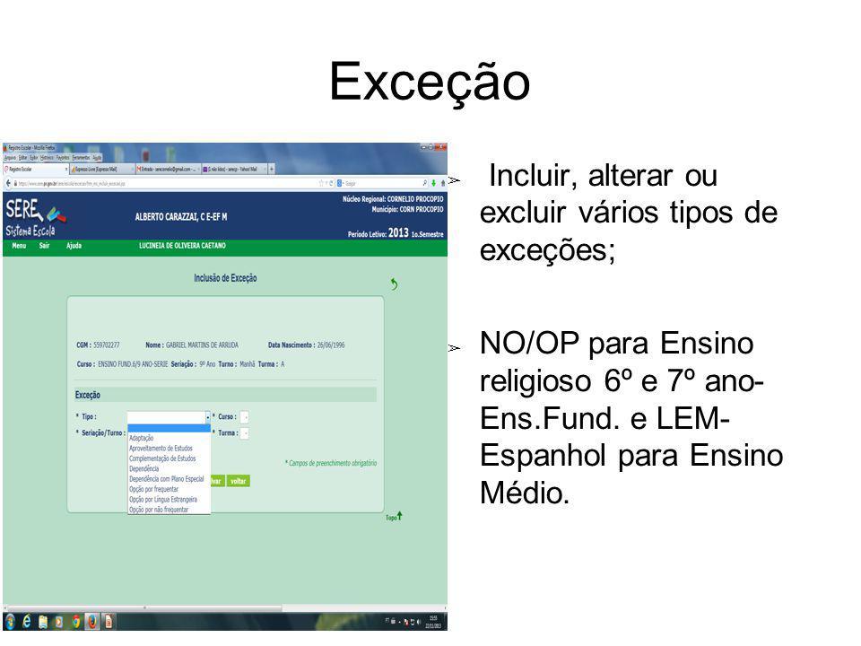 Exceção Incluir, alterar ou excluir vários tipos de exceções;
