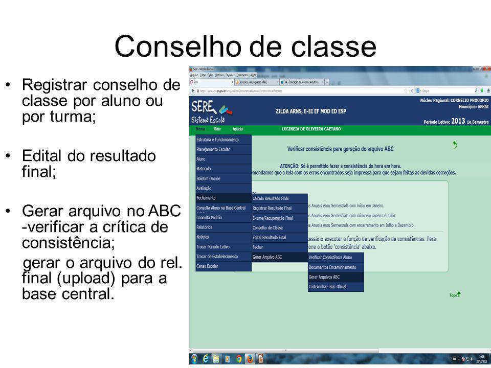 Conselho de classe Registrar conselho de classe por aluno ou por turma; Edital do resultado final;