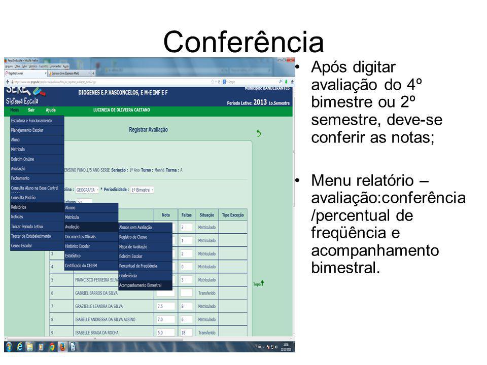 Conferência Após digitar avaliação do 4º bimestre ou 2º semestre, deve-se conferir as notas;
