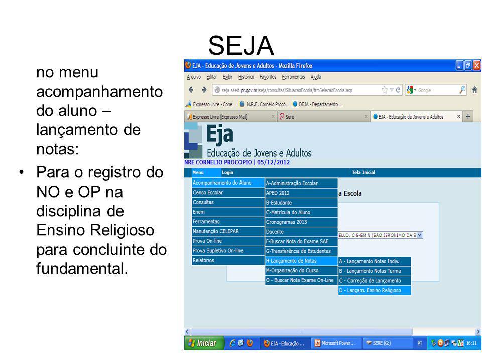 SEJA no menu acompanhamento do aluno – lançamento de notas: