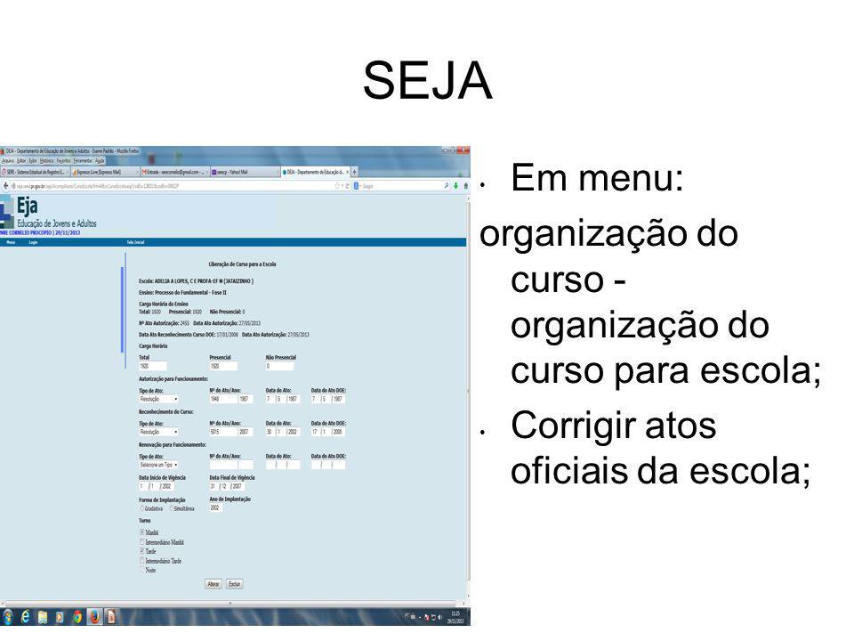 SEJA Em menu: organização do curso - organização do curso para escola;