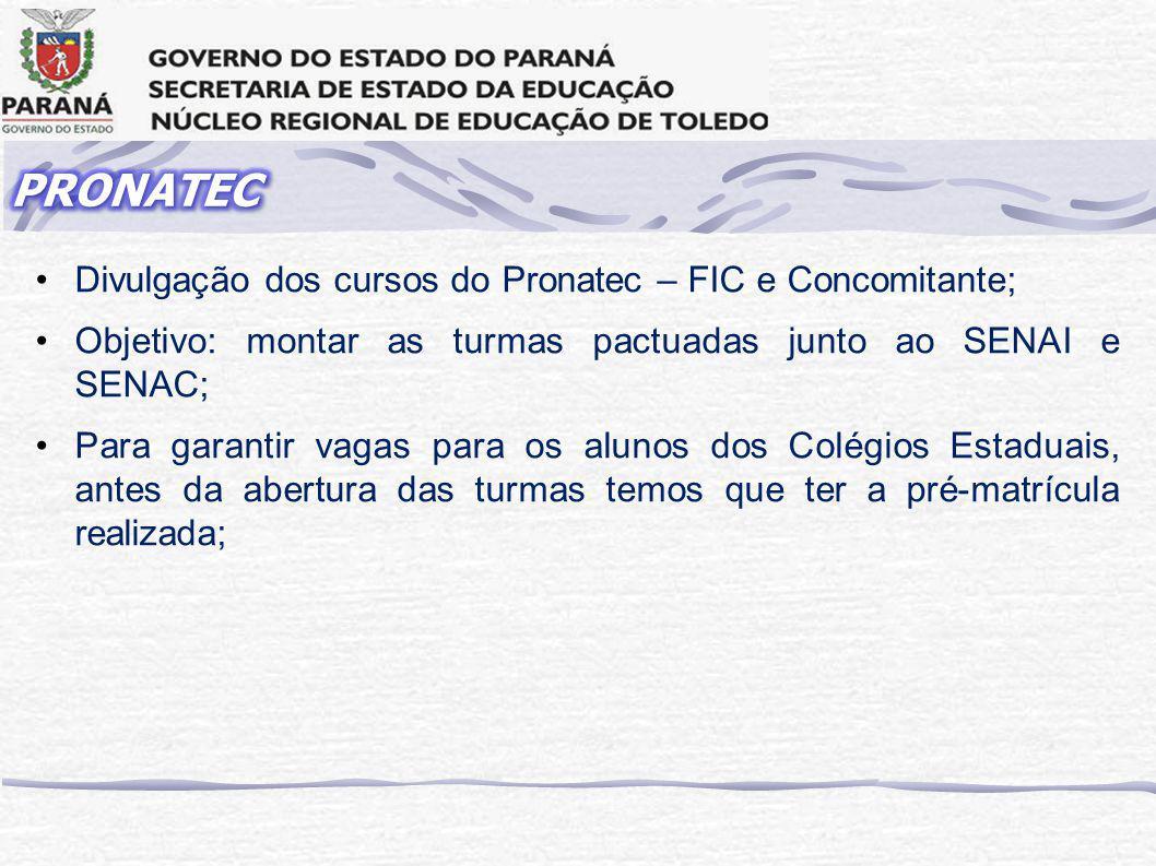 PRONATEC Divulgação dos cursos do Pronatec – FIC e Concomitante;