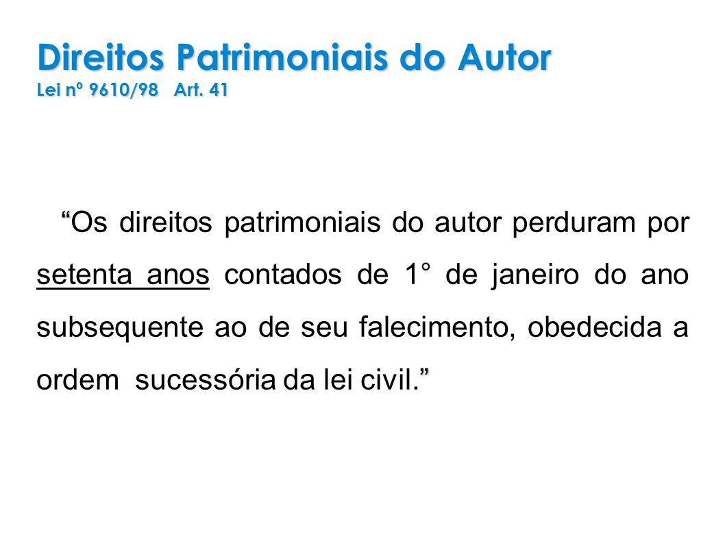 Direitos Patrimoniais do Autor Lei nº 9610/98 Art. 41