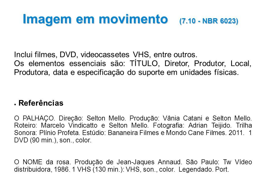 Imagem em movimento (7.10 - NBR 6023)