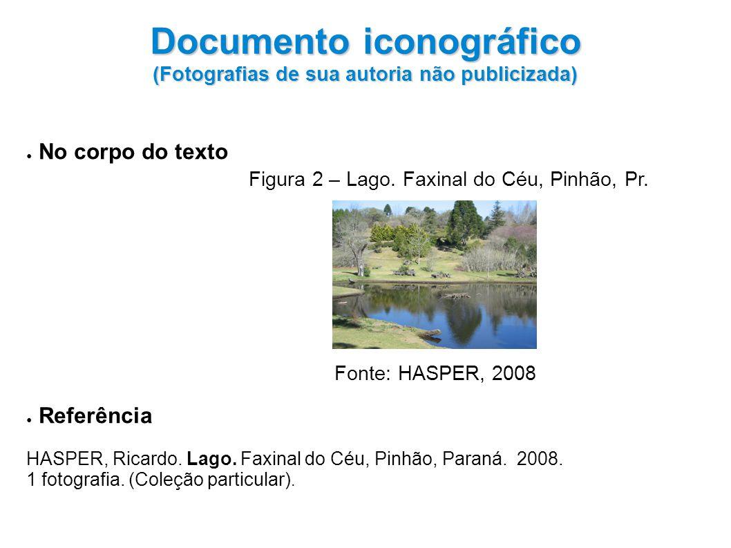 Documento iconográfico (Fotografias de sua autoria não publicizada)