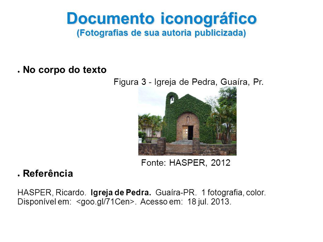 Documento iconográfico (Fotografias de sua autoria publicizada)