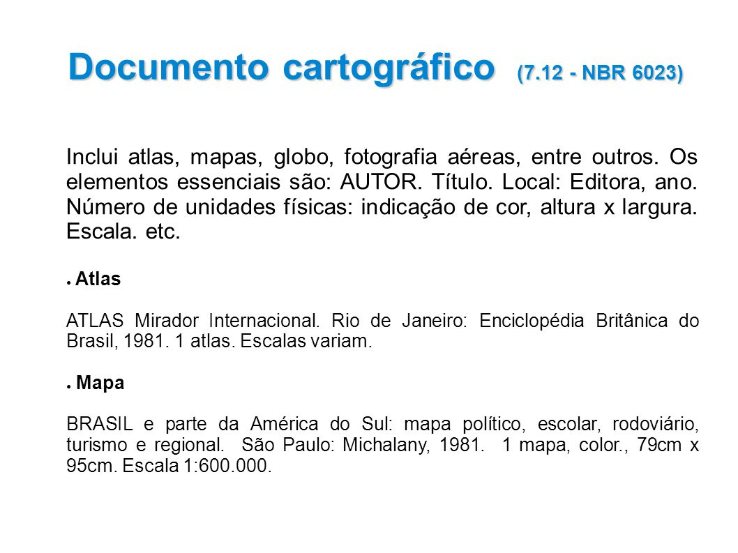 Documento cartográfico (7.12 - NBR 6023)