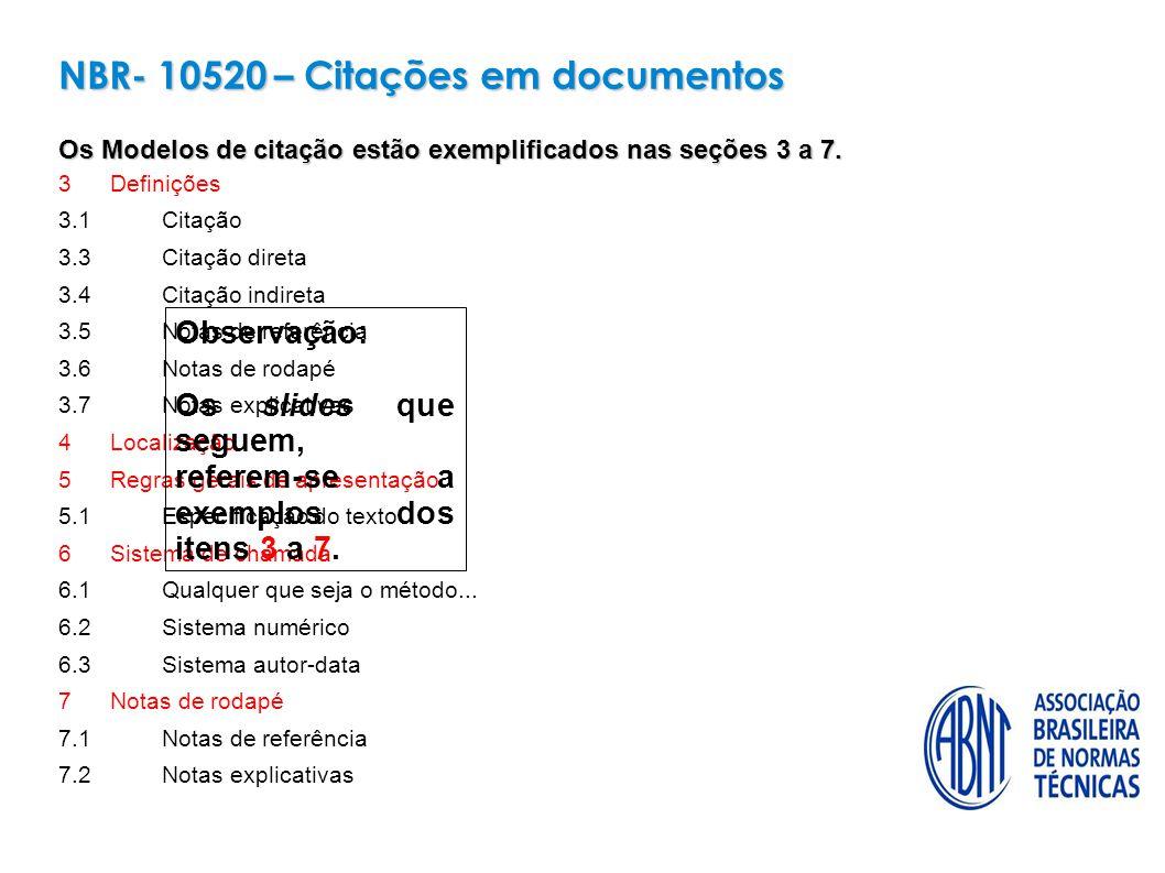NBR- 10520 – Citações em documentos Os Modelos de citação estão exemplificados nas seções 3 a 7.