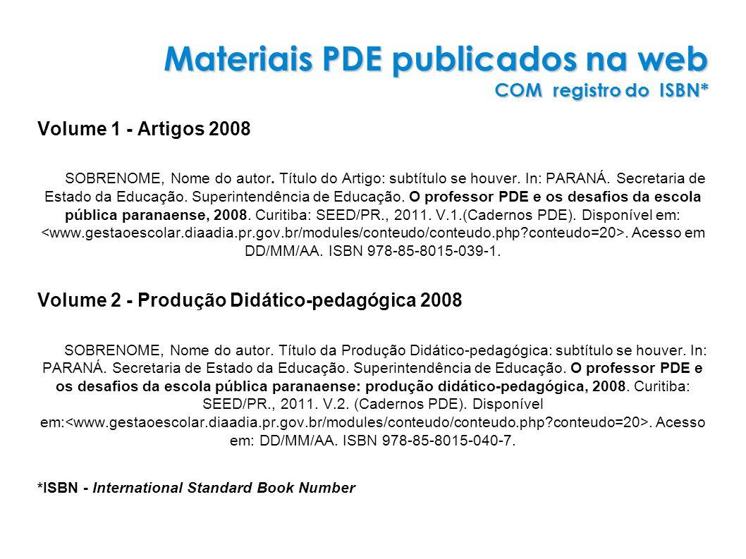 Materiais PDE publicados na web COM registro do ISBN*