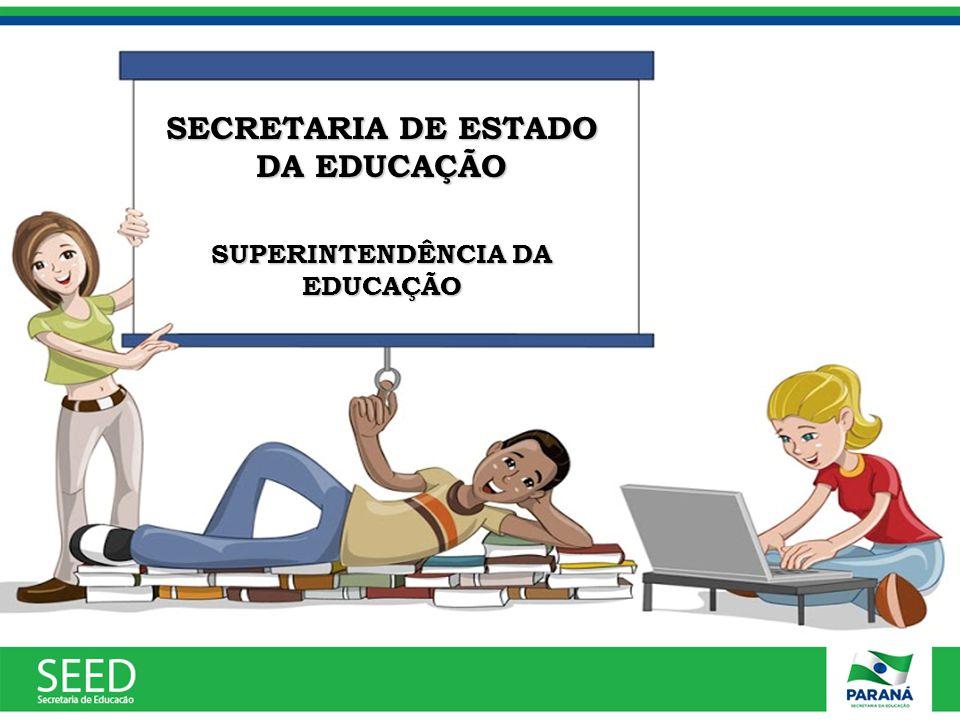 SECRETARIA DE ESTADO DA EDUCAÇÃO SUPERINTENDÊNCIA DA EDUCAÇÃO