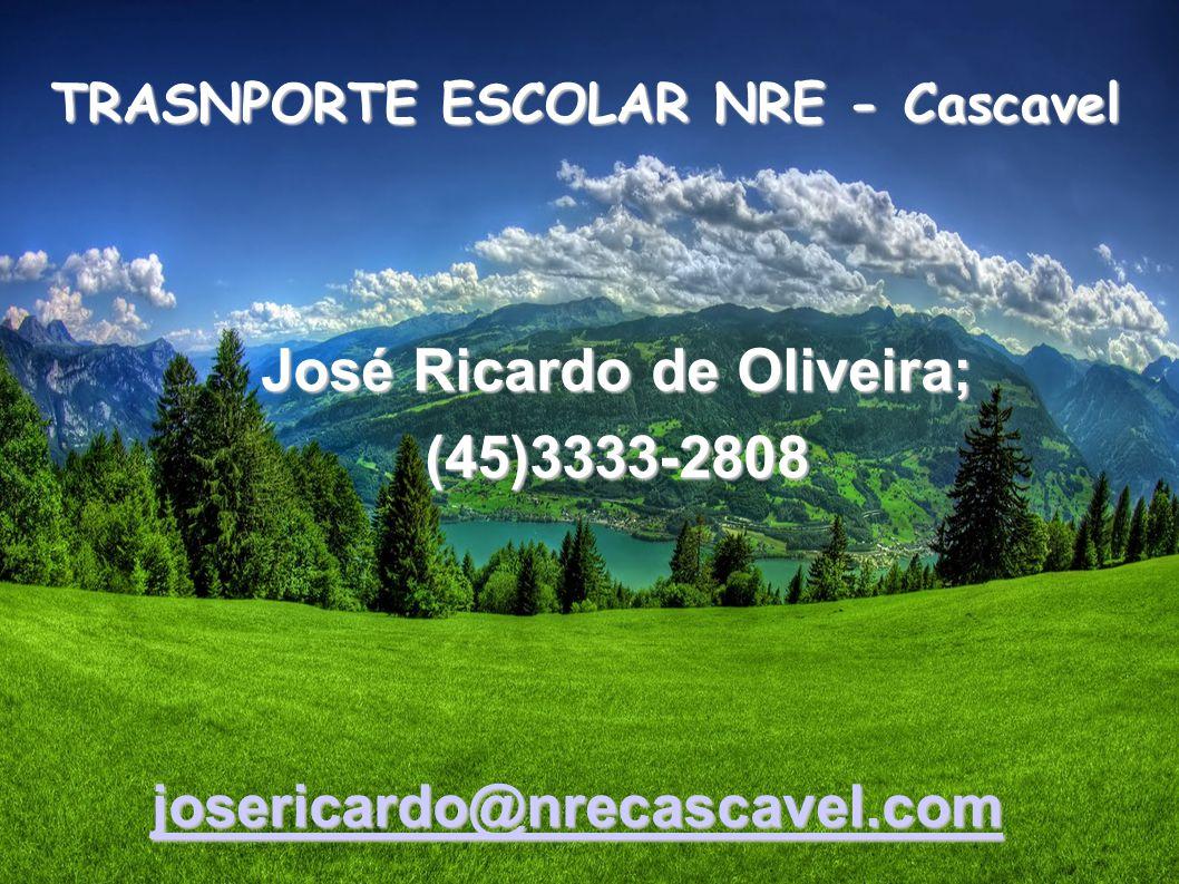 TRASNPORTE ESCOLAR NRE - Cascavel José Ricardo de Oliveira;