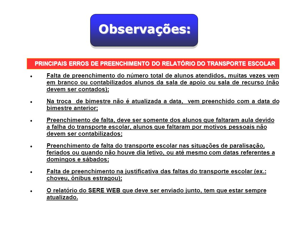 PRINCIPAIS ERROS DE PREENCHIMENTO DO RELATÓRIO DO TRANSPORTE ESCOLAR