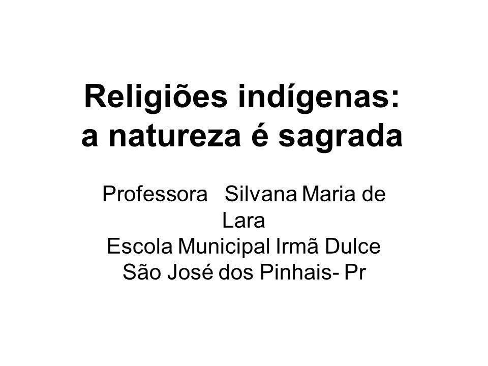 Religiões indígenas: a natureza é sagrada