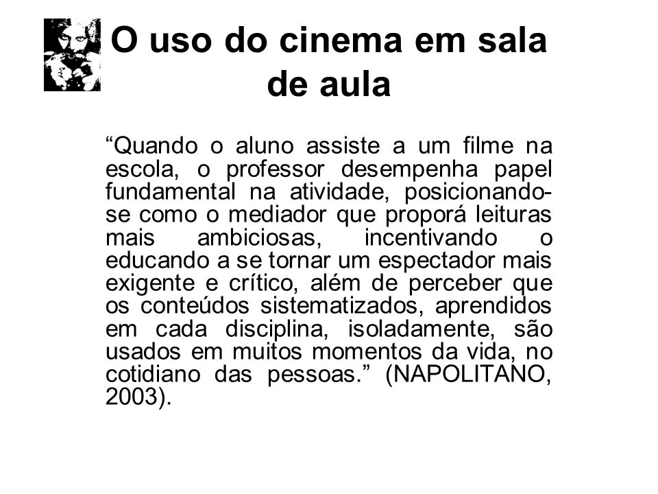O uso do cinema em sala de aula
