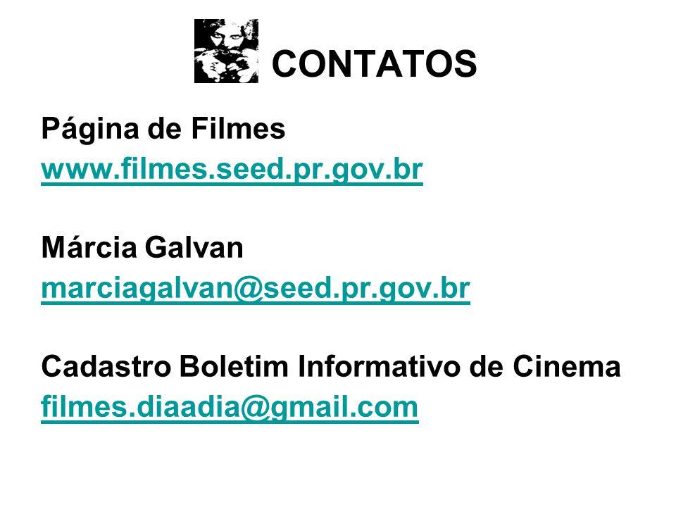 CONTATOS Página de Filmes www.filmes.seed.pr.gov.br Márcia Galvan