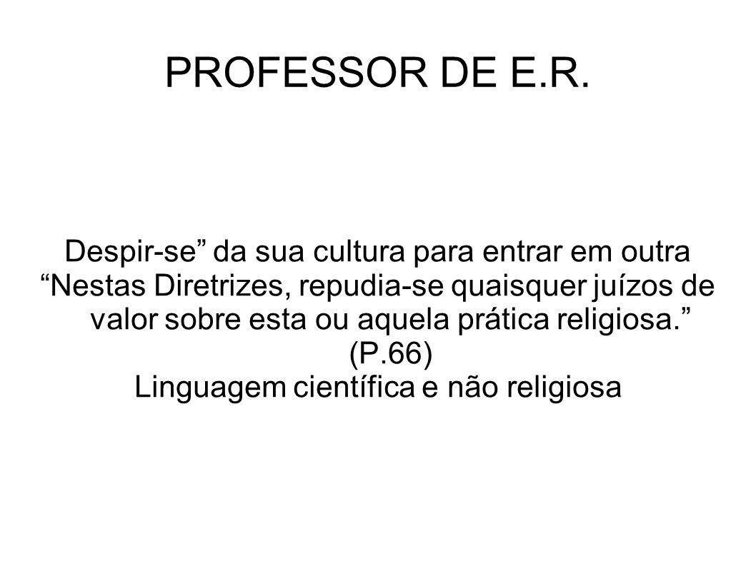 PROFESSOR DE E.R. Despir-se da sua cultura para entrar em outra