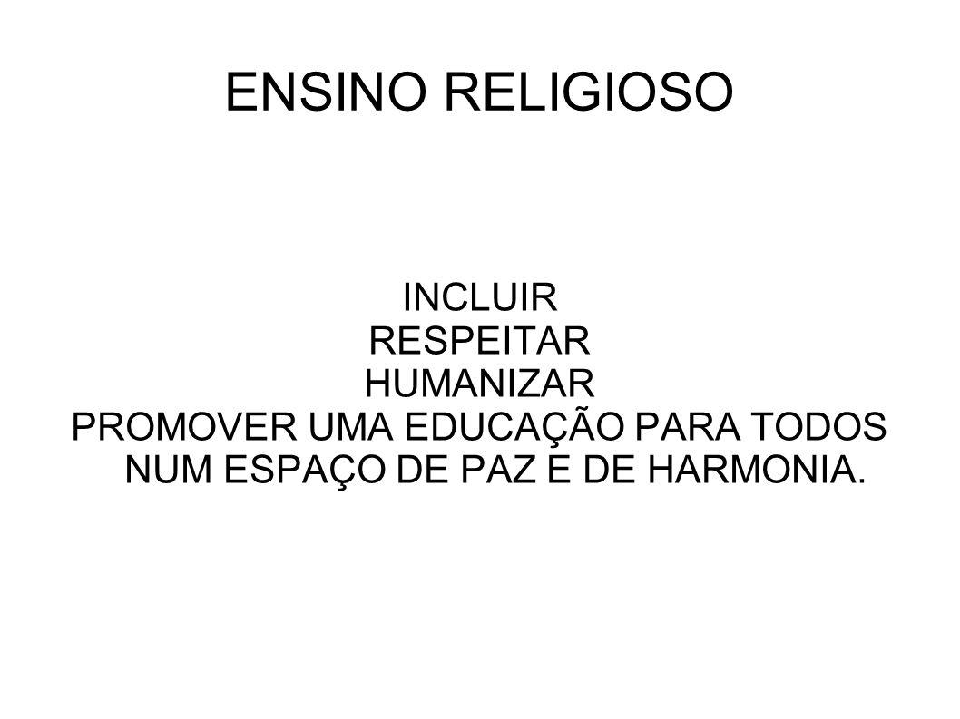 PROMOVER UMA EDUCAÇÃO PARA TODOS NUM ESPAÇO DE PAZ E DE HARMONIA.