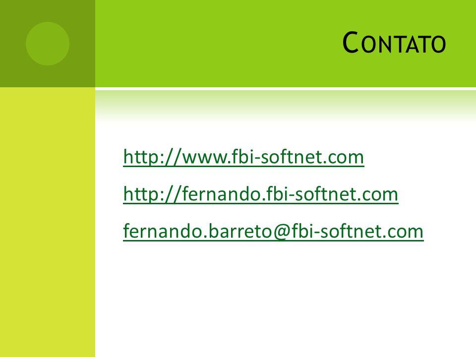 Contato http://www.fbi-softnet.com http://fernando.fbi-softnet.com fernando.barreto@fbi-softnet.com