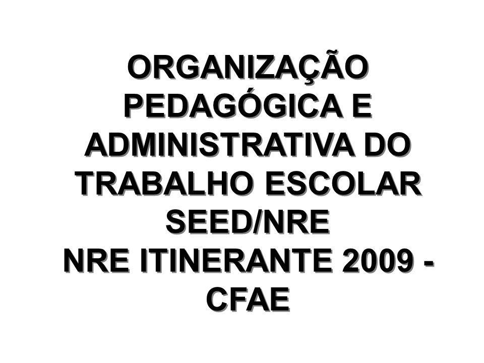 ORGANIZAÇÃO PEDAGÓGICA E ADMINISTRATIVA DO TRABALHO ESCOLAR