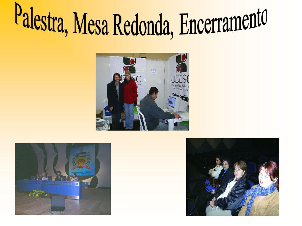 Palestra, Mesa Redonda, Encerramento