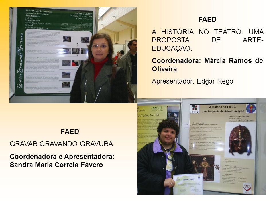 FAED A HISTÓRIA NO TEATRO: UMA PROPOSTA DE ARTE-EDUCAÇÃO. Coordenadora: Márcia Ramos de Oliveira. Apresentador: Edgar Rego.