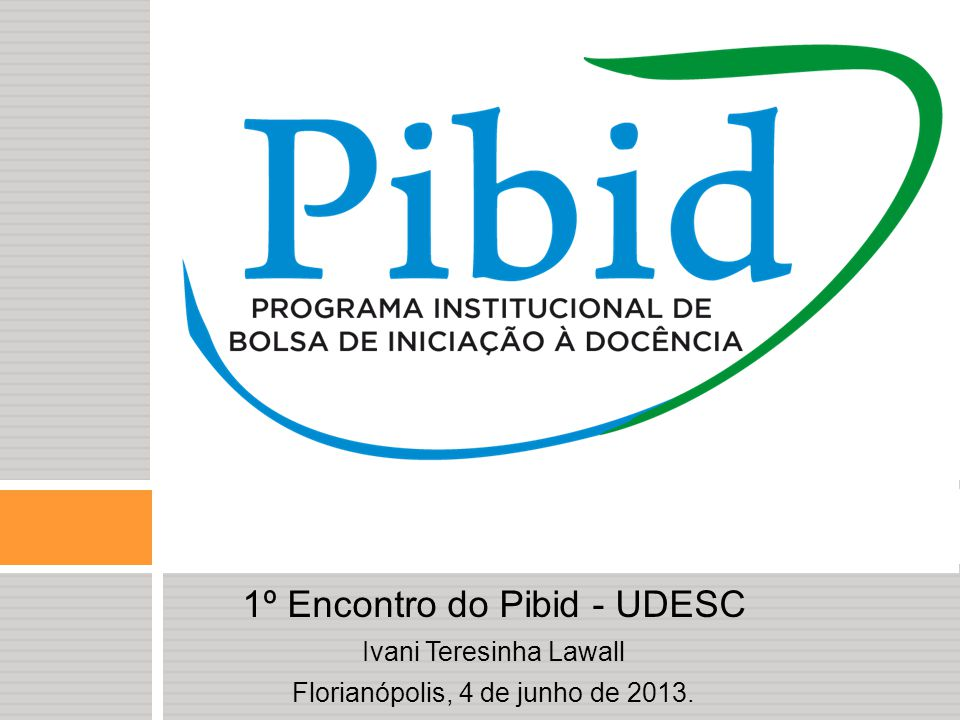 1º Encontro do Pibid - UDESC
