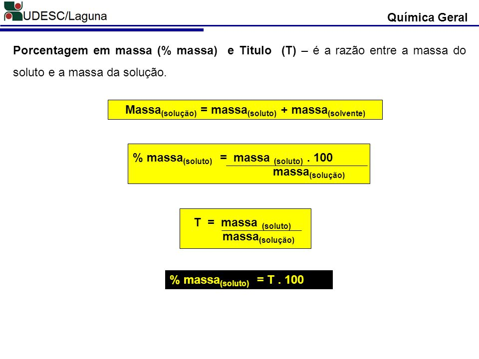 Massa(solução) = massa(soluto) + massa(solvente)