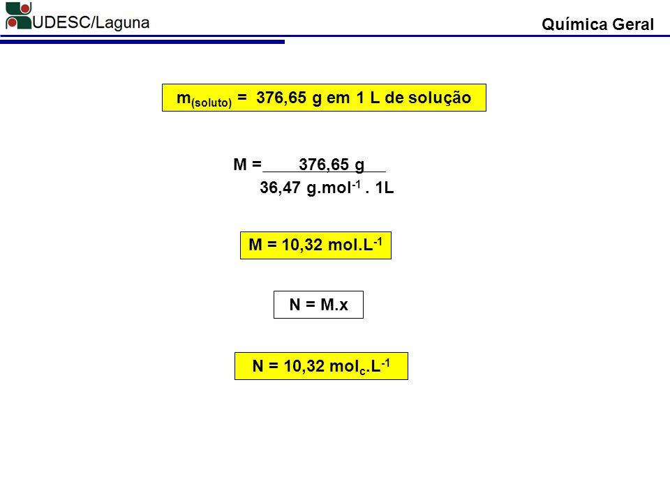 m(soluto) = 376,65 g em 1 L de solução