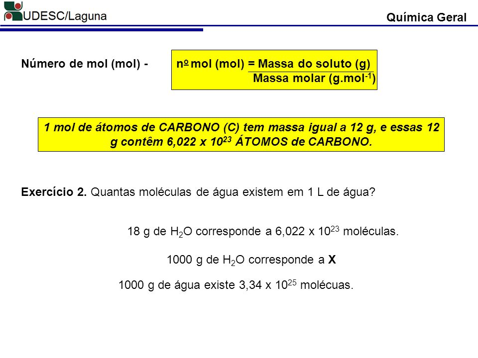 no mol (mol) = Massa do soluto (g) Massa molar (g.mol-1)
