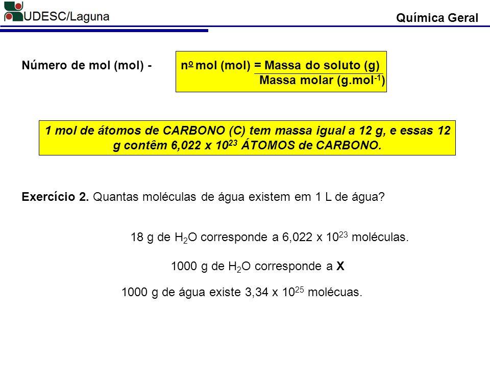 no mol (mol) = Massa do soluto (g) Massa molar (g.mol-1)