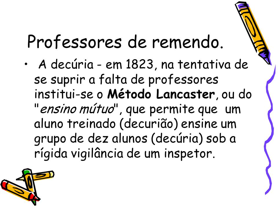 Professores de remendo.