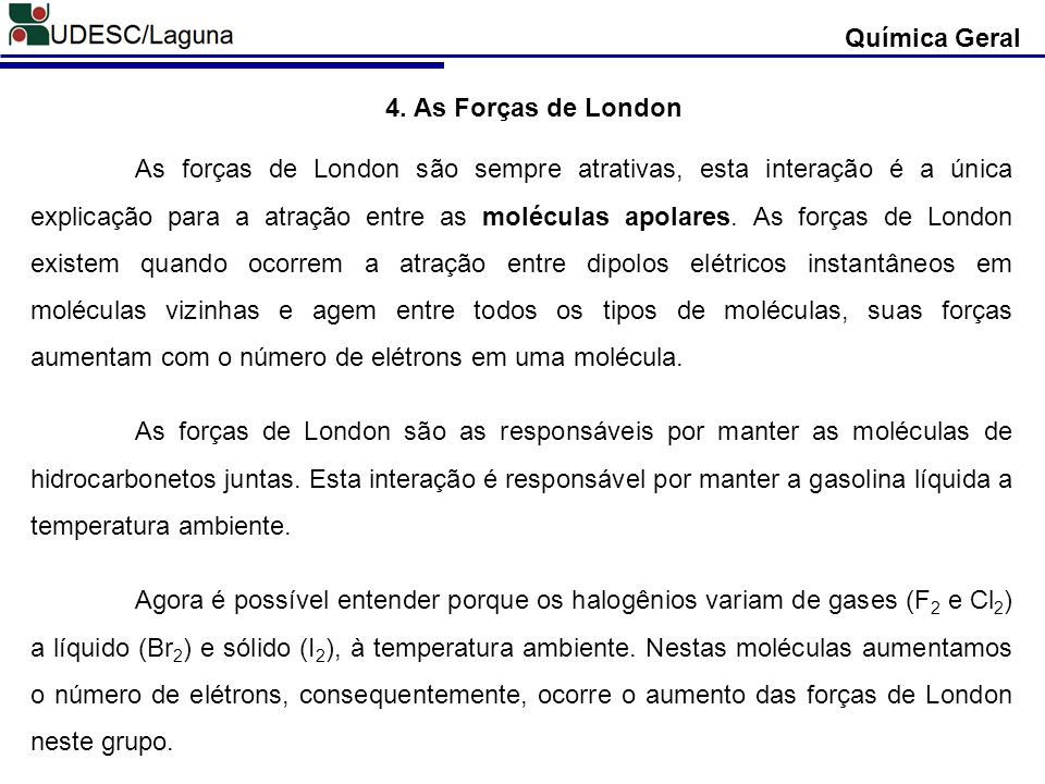 Química Geral 4. As Forças de London.