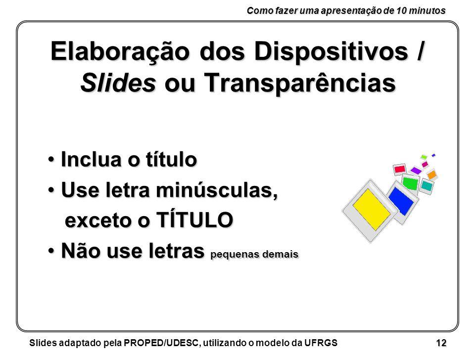Elaboração dos Dispositivos / Slides ou Transparências