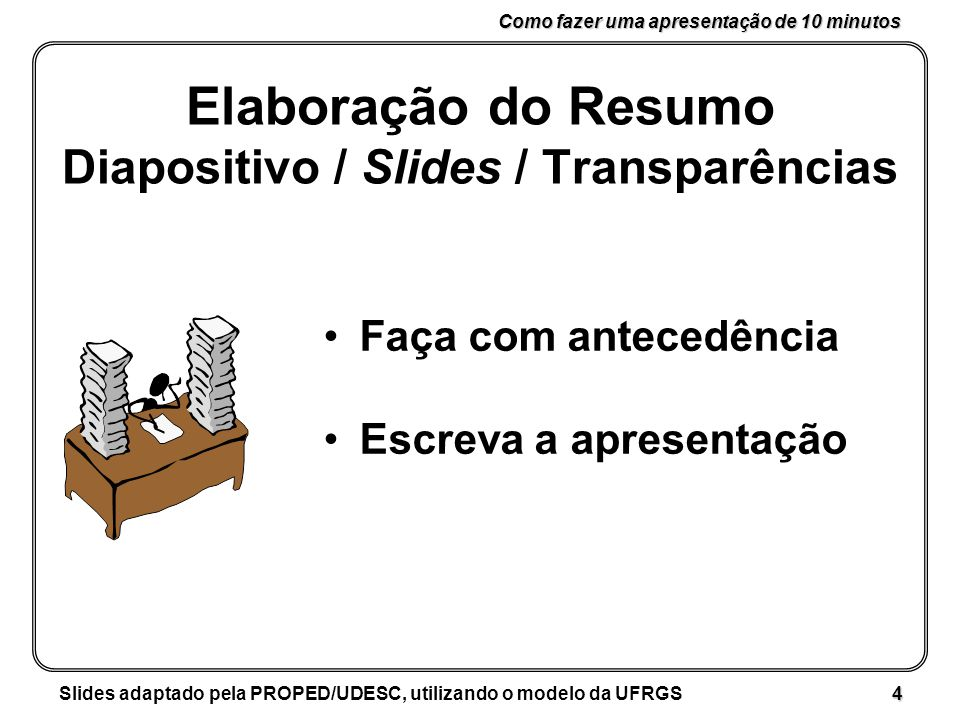 Elaboração do Resumo Diapositivo / Slides / Transparências