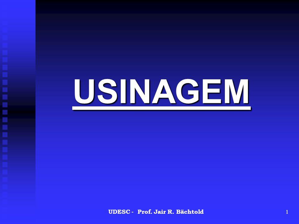 UDESC - Prof. Jair R. Bächtold