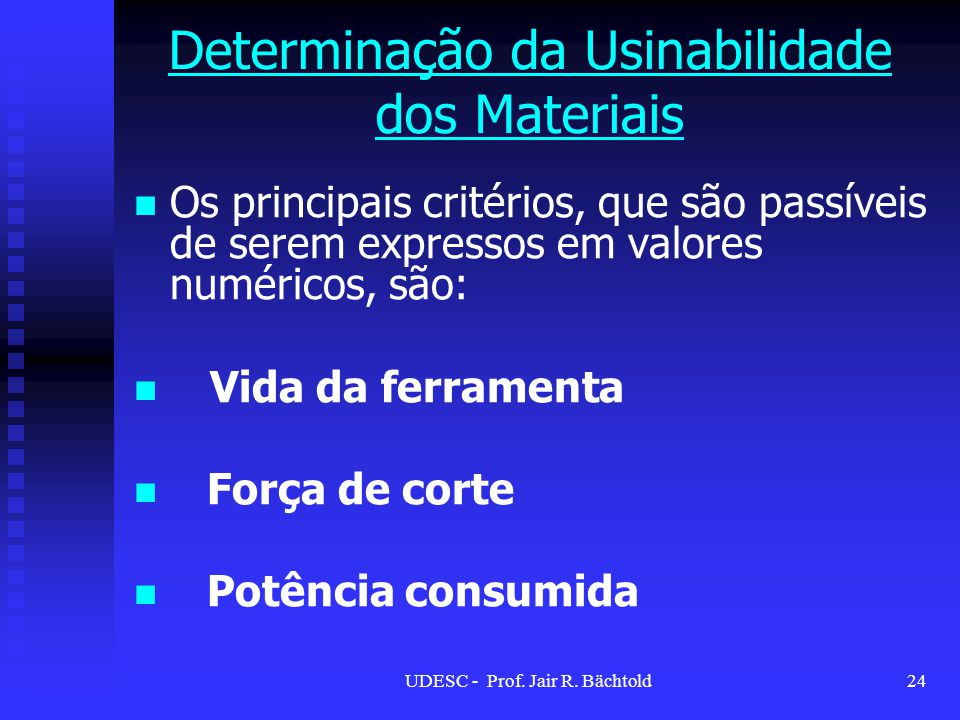 Determinação da Usinabilidade dos Materiais