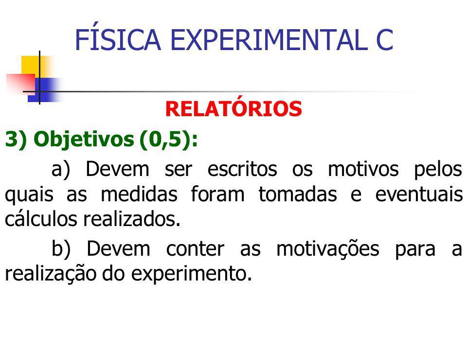 FÍSICA EXPERIMENTAL C RELATÓRIOS 3) Objetivos (0,5):