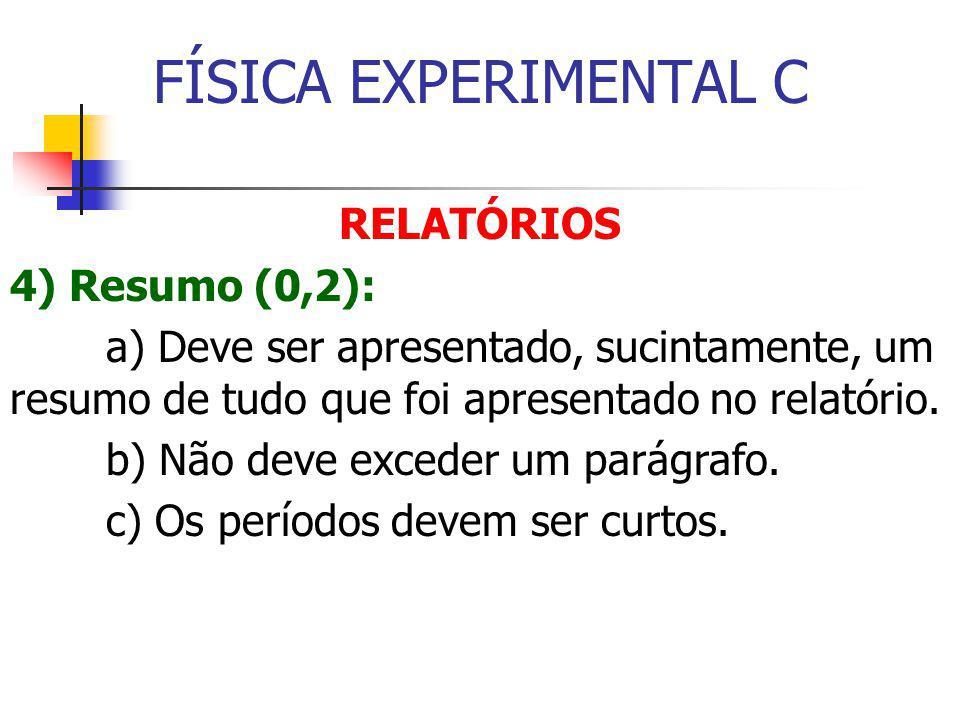 FÍSICA EXPERIMENTAL C RELATÓRIOS 4) Resumo (0,2):