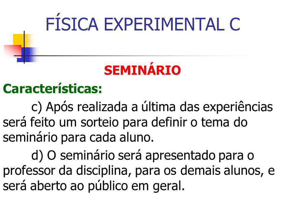 FÍSICA EXPERIMENTAL C SEMINÁRIO Características: