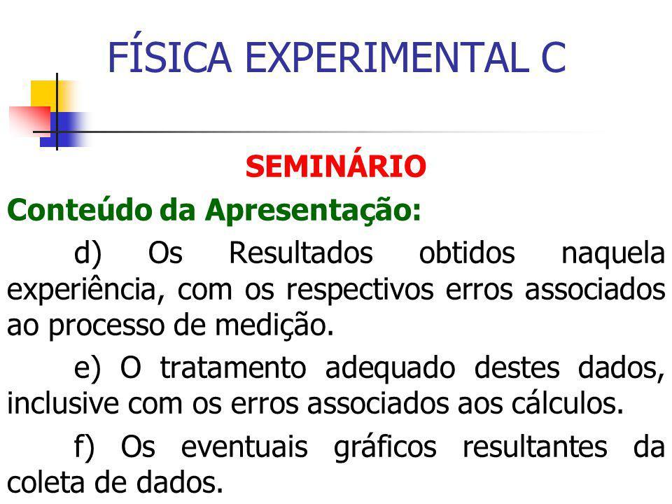 FÍSICA EXPERIMENTAL C SEMINÁRIO Conteúdo da Apresentação: