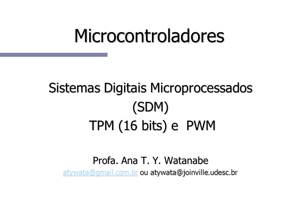 Microcontroladores Sistemas Digitais Microprocessados (SDM)
