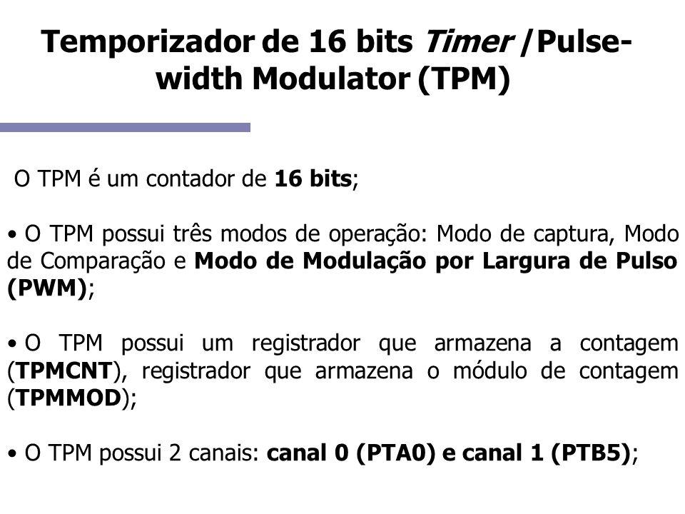 Temporizador de 16 bits Timer /Pulse-width Modulator (TPM)