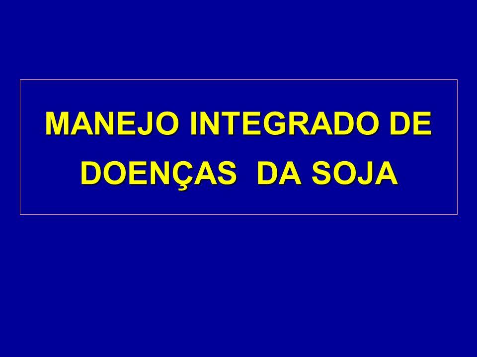 MANEJO INTEGRADO DE DOENÇAS DA SOJA