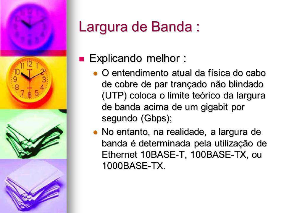Largura de Banda : Explicando melhor :