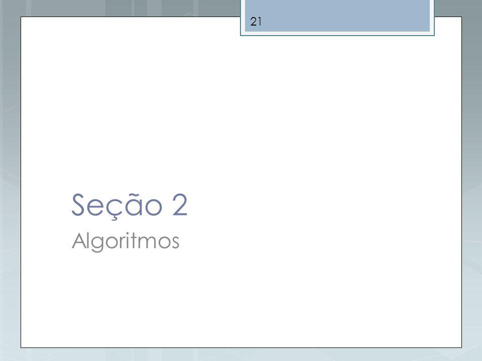 Seção 2 Algoritmos