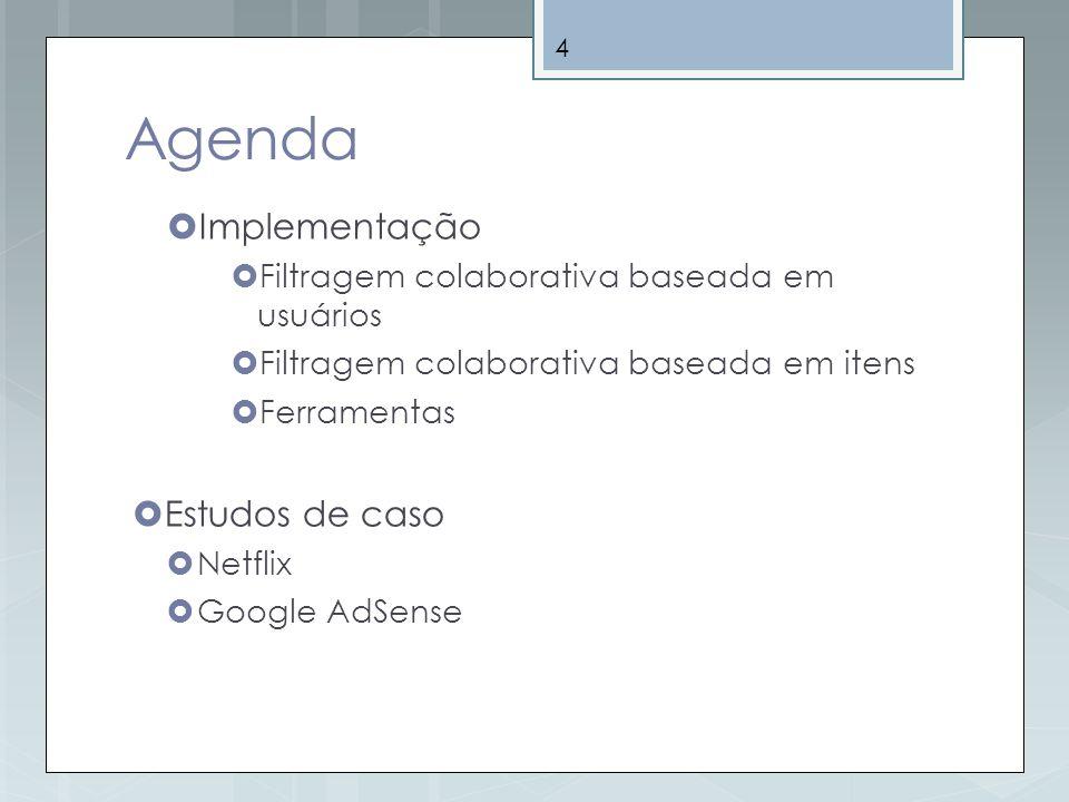 Agenda Implementação Estudos de caso