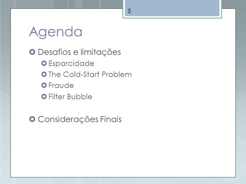 Agenda Desafios e limitações Considerações Finais Esparcidade