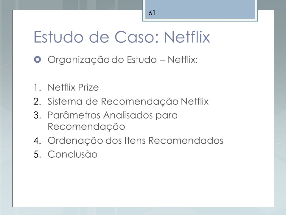 Estudo de Caso: Netflix