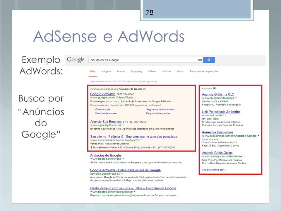 AdSense e AdWords Exemplo AdWords: Busca por Anúncios do Google