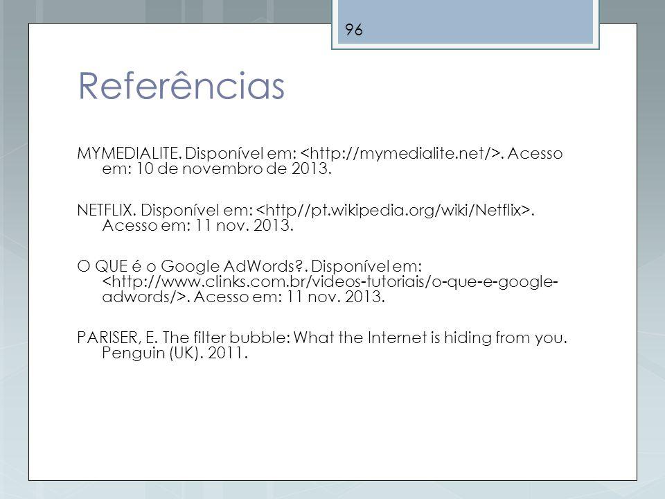 Referências MYMEDIALITE. Disponível em: <http://mymedialite.net/>. Acesso em: 10 de novembro de 2013.